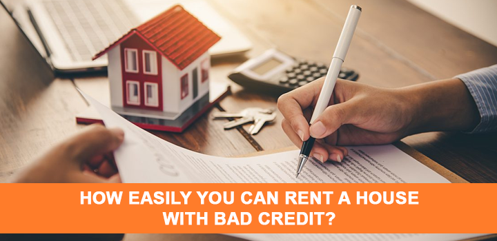 How Easily You Can Rent a House with Bad Credit?