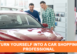 Turn Yourself Into A Car Shopping Professional