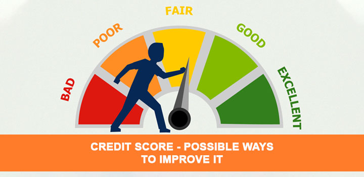 Credit score - Possible ways to improve it