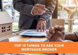 Top 10 Things to Ask Your Mortgage Broker