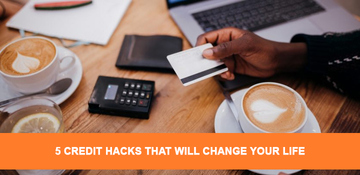 Credit Hacks That Will Change Your Life