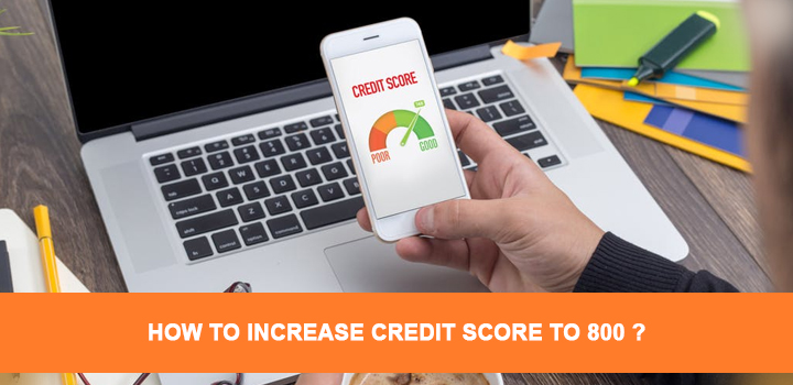 How to increase credit score to 800?