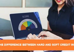Difference Between Hard and Soft Credit Inquiries